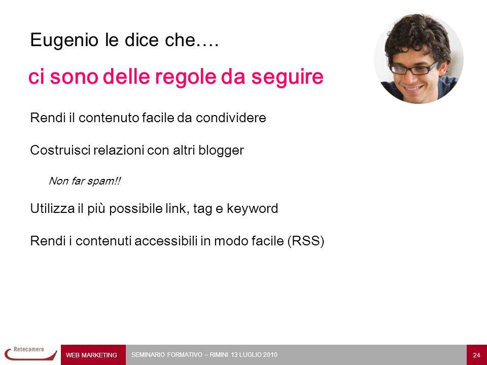 WEB MARKETING 24 SEMINARIO FORMATIVO – RIMINI 13 LUGLIO 2010 Eugenio le dice che….
