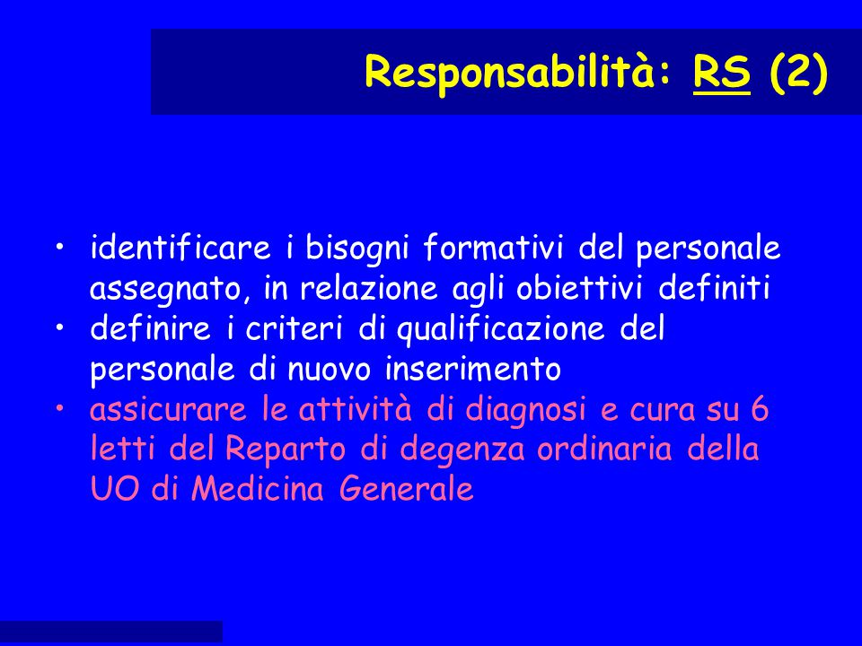 identificare i bisogni formativi del personale assegnato, in relazione agli obiettivi definiti definire i criteri di qualificazione del personale di n