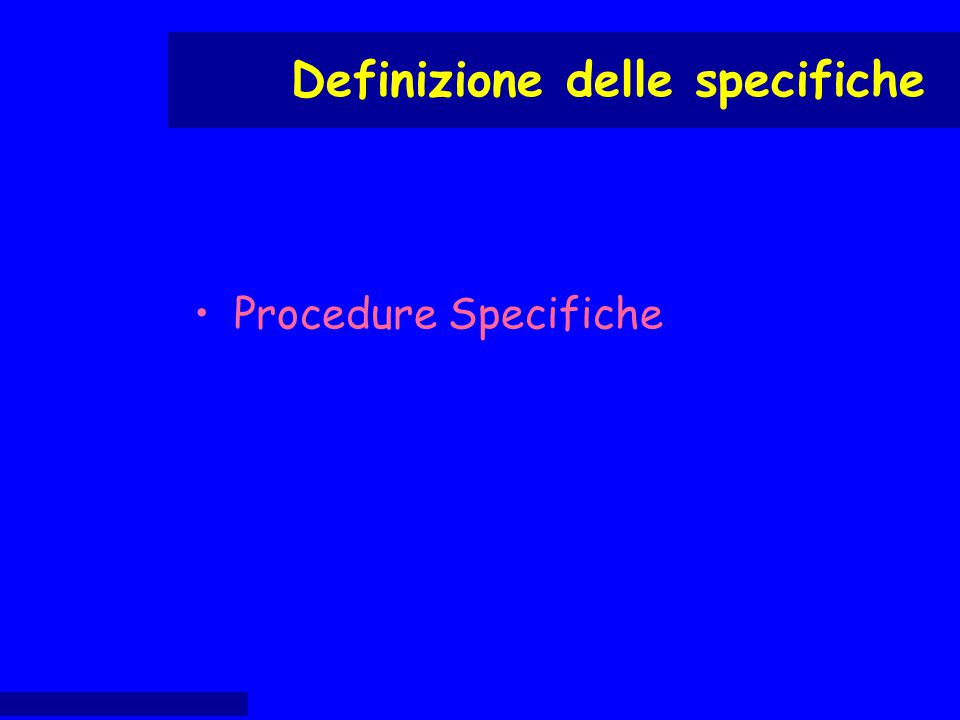 Procedure Specifiche Definizione delle specifiche