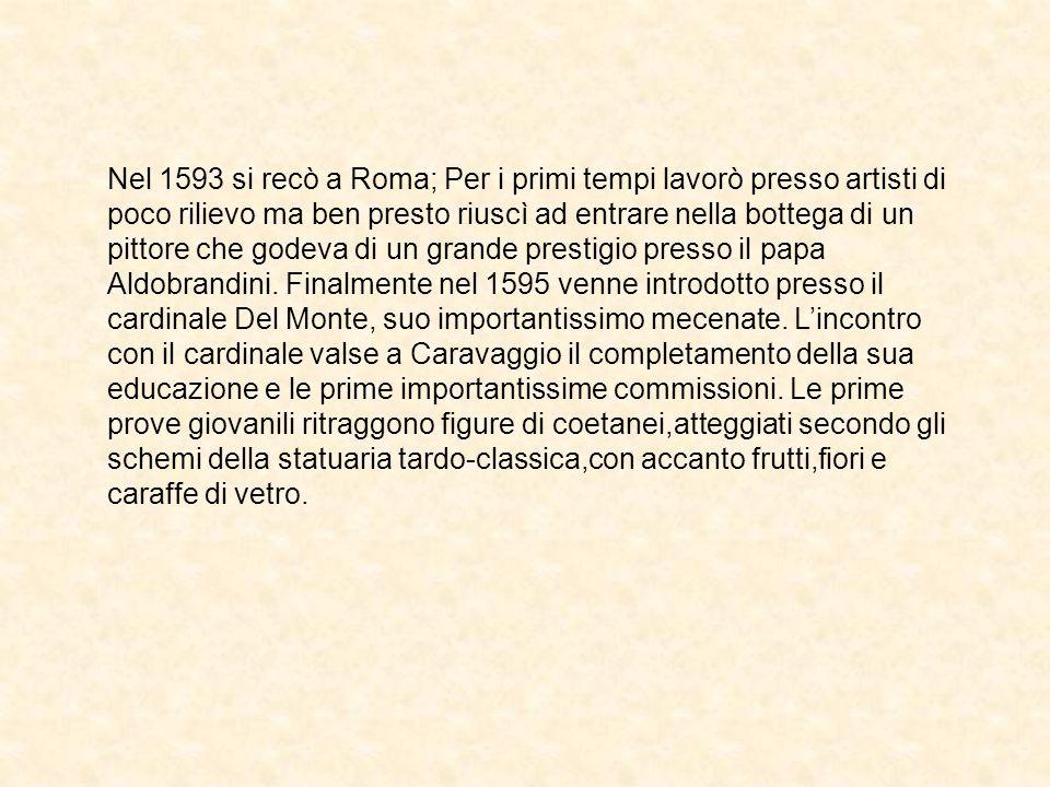 Nei quadri del periodo giovanile l'arte di Caravaggio si esprime in composizioni fortemente simboliche e allusive, che attraverso la malinconica sensualità dei soggetti evocano uno struggente senso dell'effimero o un drammatico sentimento religioso.