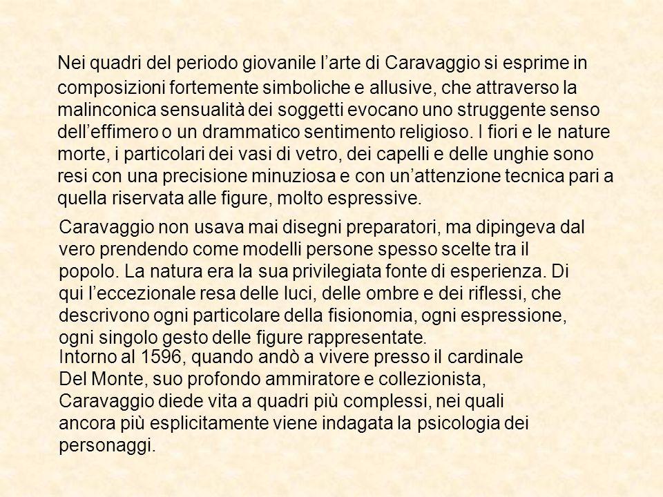 I BARI I Bari (1594-95) è una delle opere che appartiene alla fase giovanile della carriera artistica di Caravaggio e rivela la predilezione dell artista per i temi popolari.