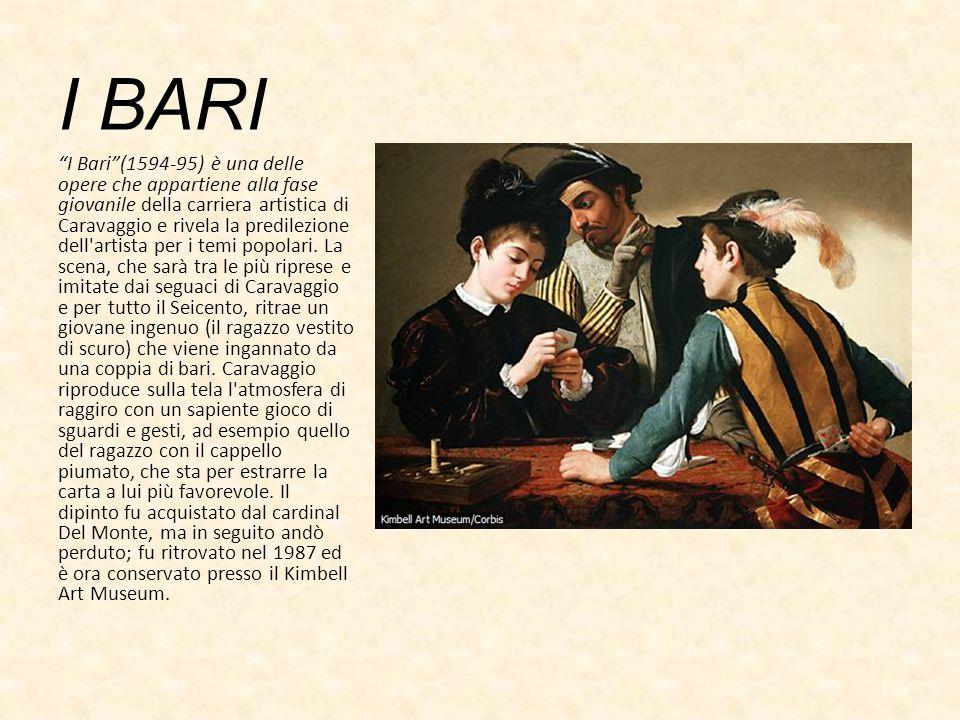 BACCO Il celebre Bacco appartiene alla prima produzione di Caravaggio, ossia al periodo in cui il giovane artista, a bottega presso il Cavalier d'Arpino, andava traducendo nella sua maniera naturalistica soggetti e modelli della grande tradizione pittorica.