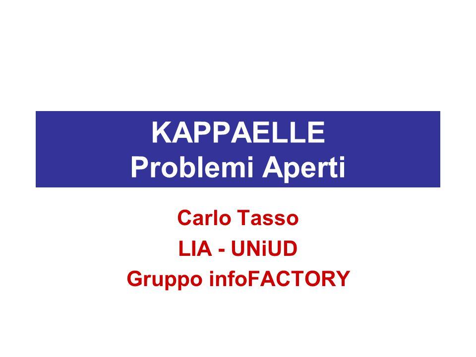 KAPPAELLE Problemi Aperti Carlo Tasso LIA - UNiUD Gruppo infoFACTORY