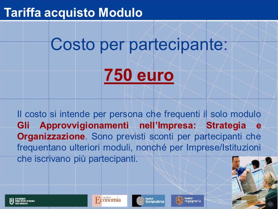 Tariffa acquisto Modulo Il costo si intende per persona che frequenti il solo modulo Gli Approvvigionamenti nell'Impresa: Strategia e Organizzazione.