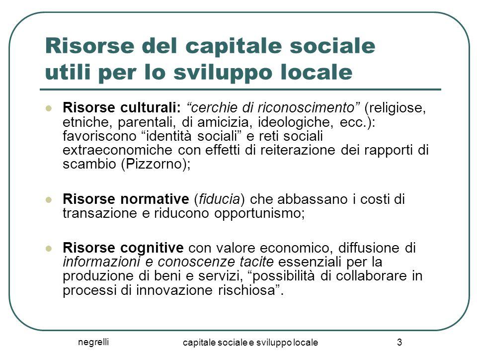 """negrelli capitale sociale e sviluppo locale 3 Risorse del capitale sociale utili per lo sviluppo locale Risorse culturali: """"cerchie di riconoscimento"""""""