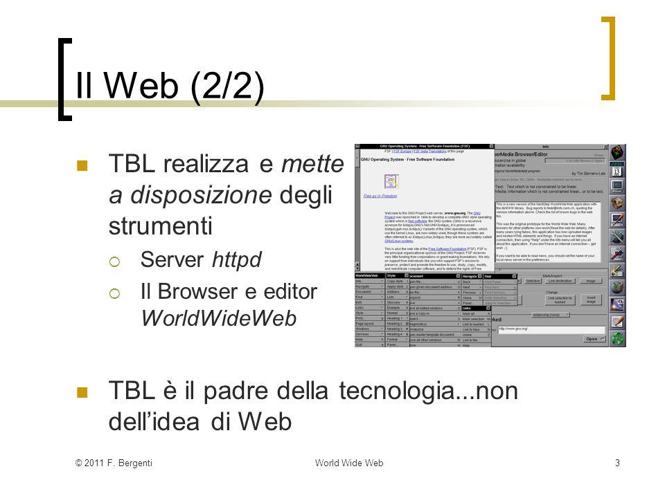 © 2011 F.BergentiWorld Wide Web4 Alcuni Chiarimenti Cos'è il Web.