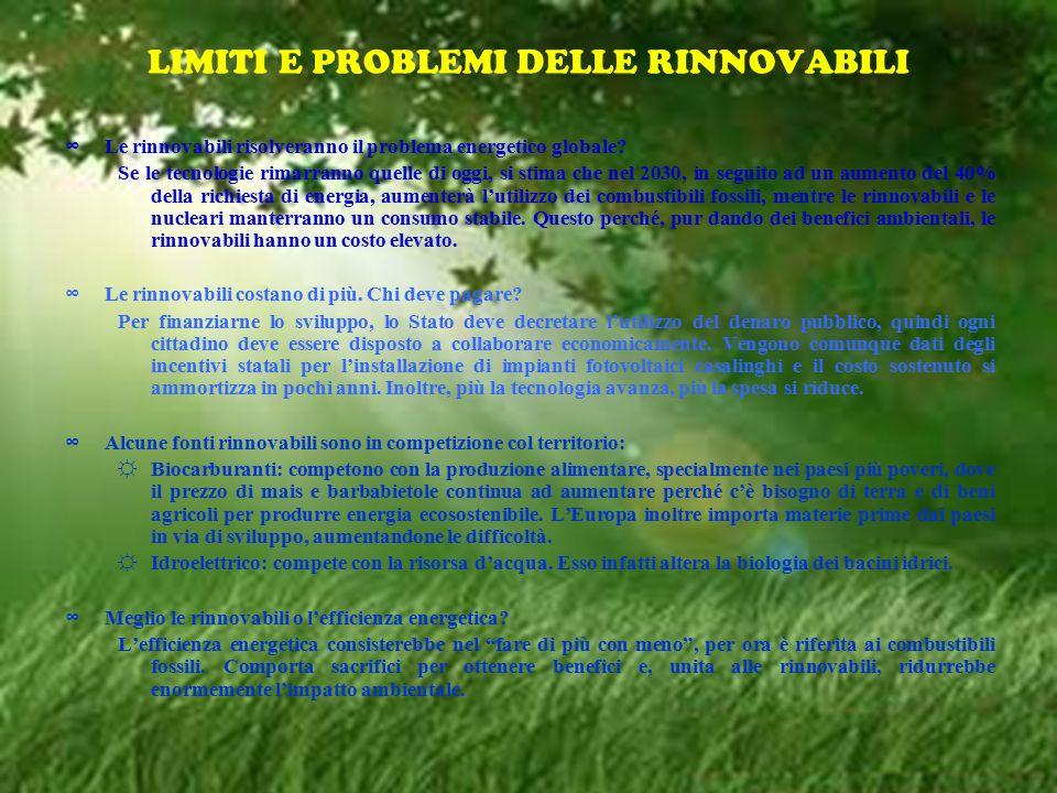 LIMITI E PROBLEMI DELLE RINNOVABILI ∞ Le rinnovabili risolveranno il problema energetico globale.