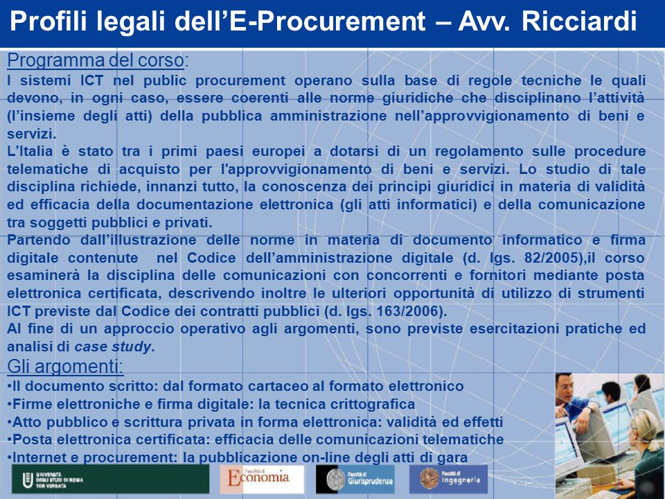 Profili legali dell'E-Procurement – Avv. Ricciardi Programma del corso: I sistemi ICT nel public procurement operano sulla base di regole tecniche le