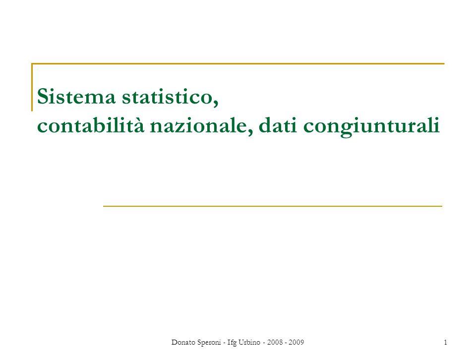 Donato Speroni - Ifg Urbino - 2008 - 20091 Sistema statistico, contabilità nazionale, dati congiunturali