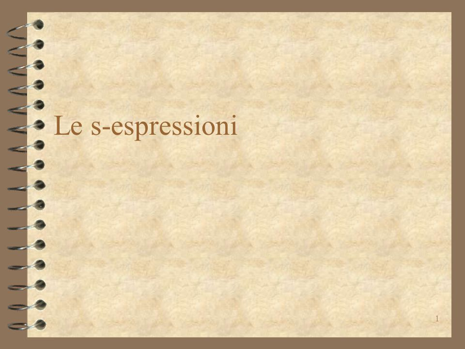 1 Le s-espressioni