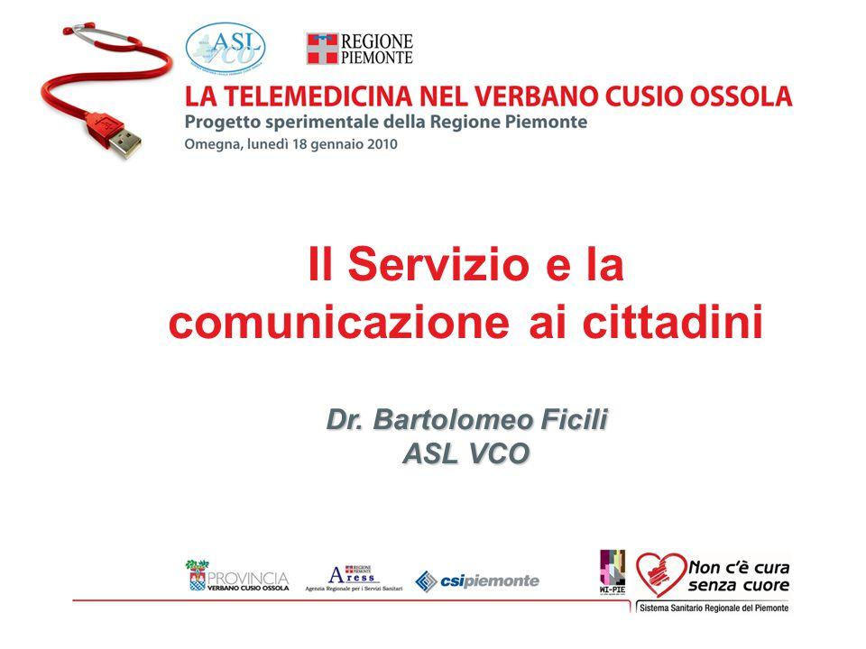 1 Progetto Telemedicina VCO Il Servizio e la comunicazione ai cittadini Dr. Bartolomeo Ficili ASL VCO