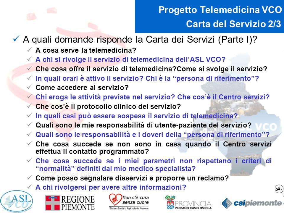 13 Progetto Telemedicina VCO Carta del Servizio 2/3 A quali domande risponde la Carta dei Servizi (Parte I)? A cosa serve la telemedicina? A chi si ri
