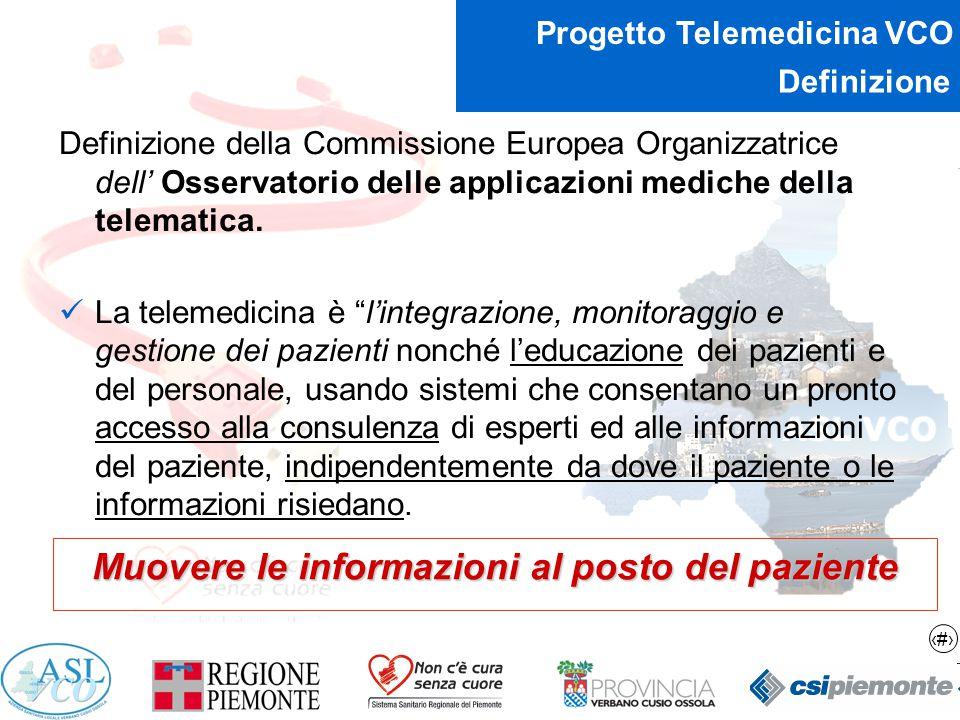 2 Progetto Telemedicina VCO Definizione Definizione della Commissione Europea Organizzatrice dell' Osservatorio delle applicazioni mediche della telem