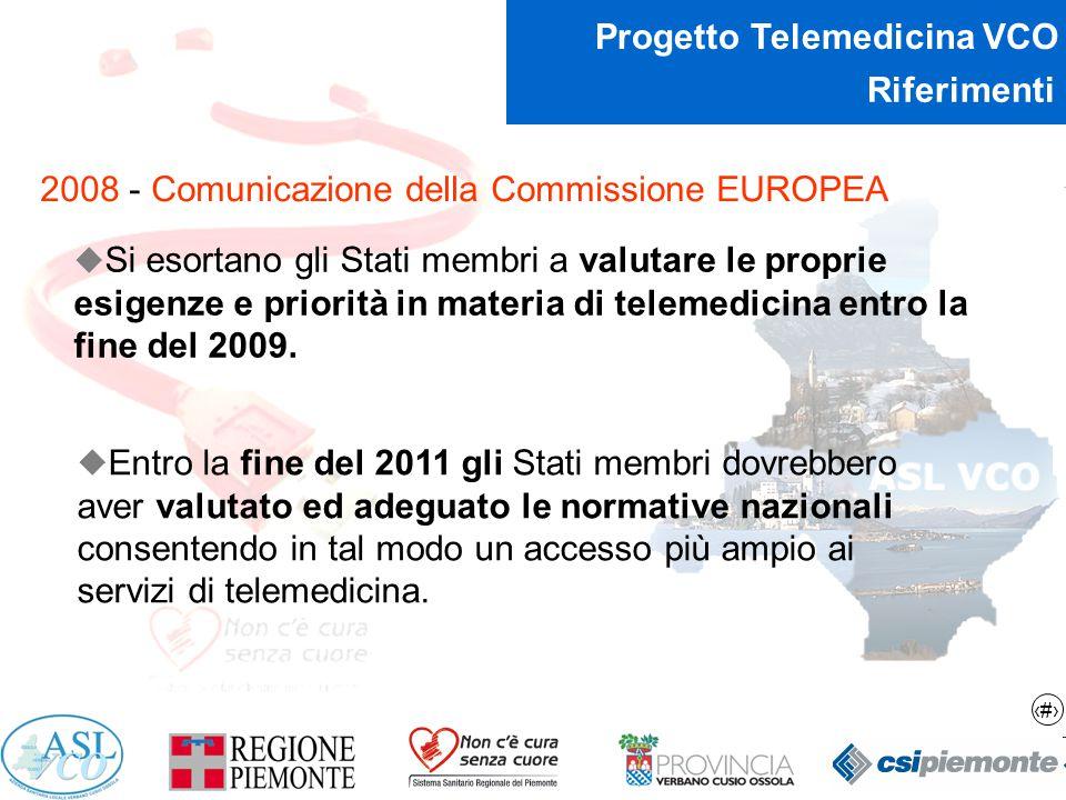 3 Progetto Telemedicina VCO Riferimenti 2008 - Comunicazione della Commissione EUROPEA  Si esortano gli Stati membri a valutare le proprie esigenze e