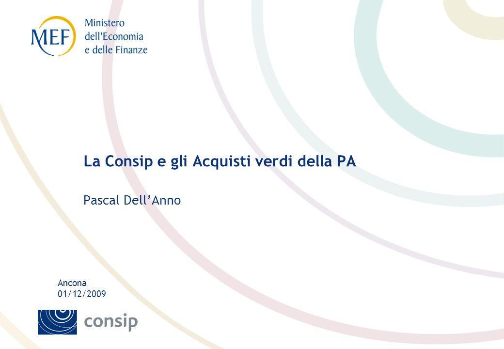 Ancona 01/12/2009 La Consip e gli Acquisti verdi della PA Pascal Dell'Anno