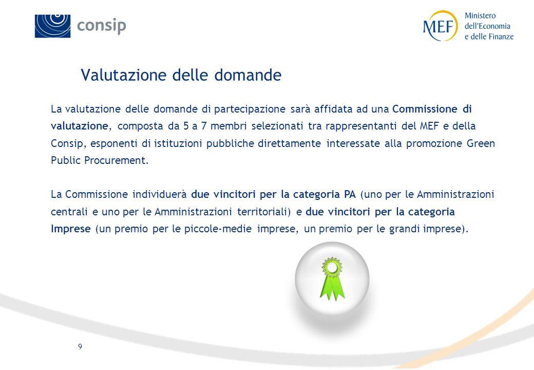 9 Valutazione delle domande La valutazione delle domande di partecipazione sarà affidata ad una Commissione di valutazione, composta da 5 a 7 membri s