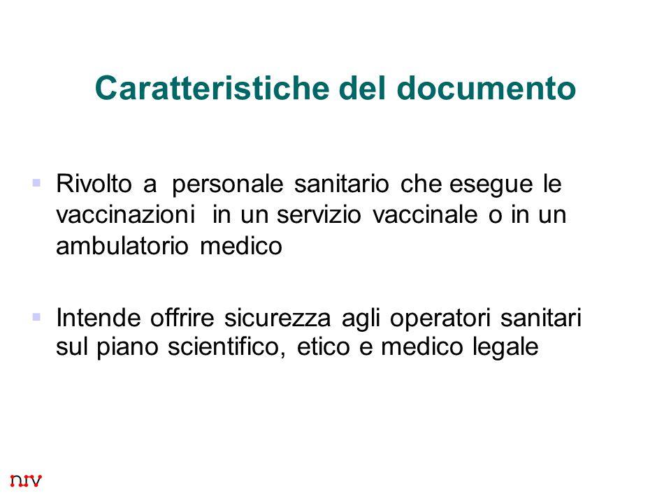 3  Rivolto a personale sanitario che esegue le vaccinazioni in un servizio vaccinale o in un ambulatorio medico  Intende offrire sicurezza agli operatori sanitari sul piano scientifico, etico e medico legale Caratteristiche del documento