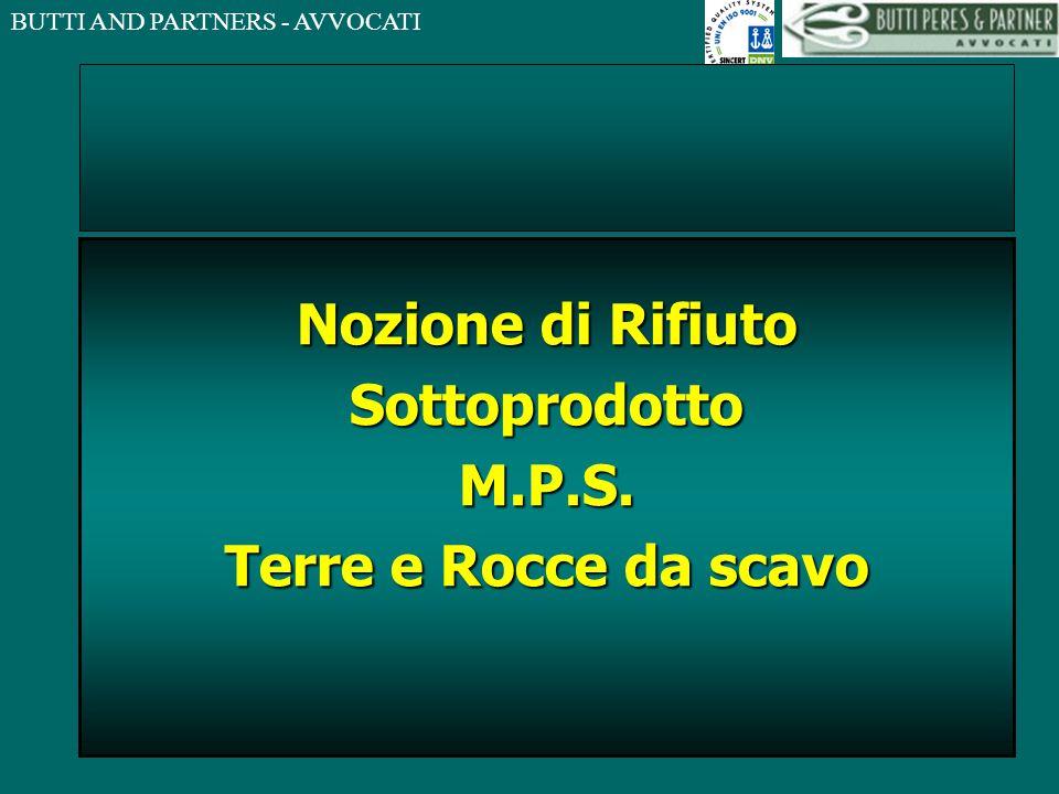 BUTTI AND PARTNERS - AVVOCATI NOZIONE DI RIFIUTO DECRETO RONCHI DLGS 22/1997 INTEPRETAZIONE AUTENTICA DL 138/2002 DIRETTIVA PROCEDURA DI INFRAZIONE GIURISPRUDENZA CORTE DI CASSAZIONE GIURISPRUDENZA CORTE DI GIUSTIZIA SOTTOPRODOTTI T.U.
