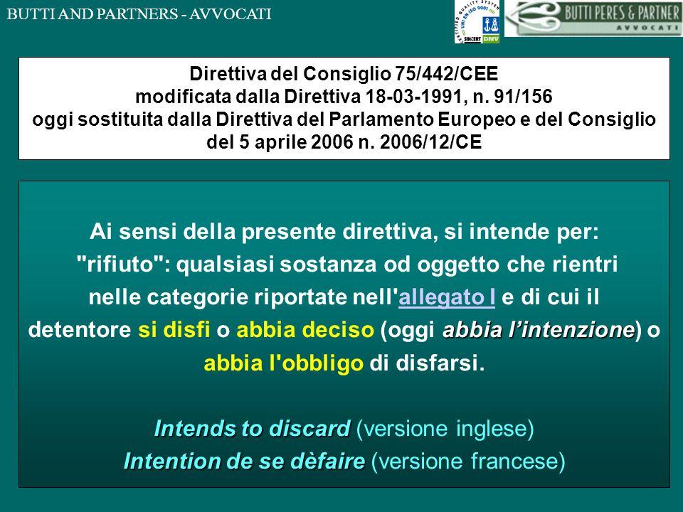 BUTTI AND PARTNERS - AVVOCATI Direttiva del Consiglio 75/442/CEE modificata dalla Direttiva 18-03-1991, n.