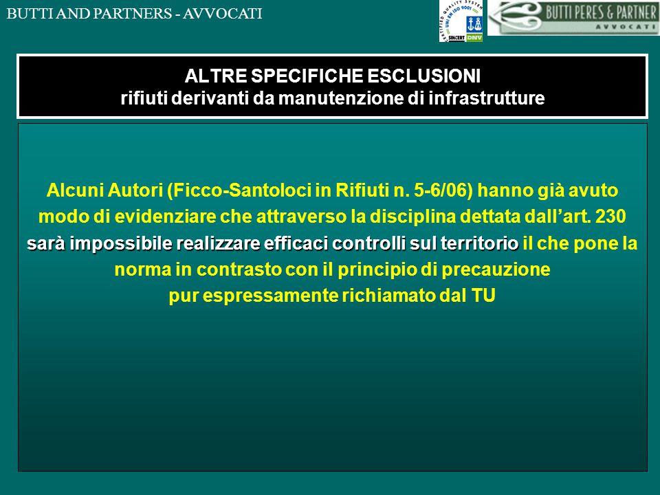 BUTTI AND PARTNERS - AVVOCATI ALTRE SPECIFICHE ESCLUSIONI rifiuti derivanti da manutenzione di infrastrutture Alcuni Autori (Ficco-Santoloci in Rifiuti n.