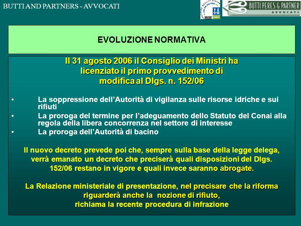 BUTTI AND PARTNERS - AVVOCATI EVOLUZIONE NORMATIVA Il 31 agosto 2006 il Consiglio dei Ministri ha licenziato il primo provvedimento di modifica al Dlgs.