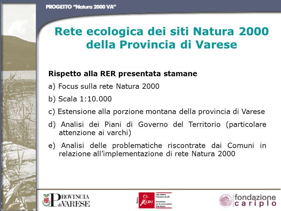 Rete ecologica dei siti Natura 2000 della Provincia di Varese Obiettivo generale Mantenere o migliorare ove necessario, lo stato di conservazione delle specie e degli habitat protetti dalle direttive…..ma anche apportare benefici alla biodiversità locale e ad altri schemi di conservazione.