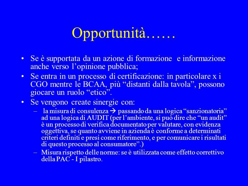 Opportunità…… Se è supportata da un azione di formazione e informazione anche verso l'opinione pubblica; Se entra in un processo di certificazione: in