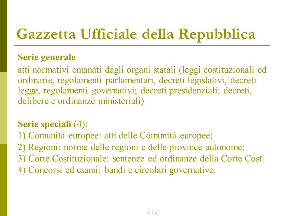 © CB Gazzetta Ufficiale della Repubblica Serie generale atti normativi emanati dagli organi statali (leggi costituzionali ed ordinarie, regolamenti pa