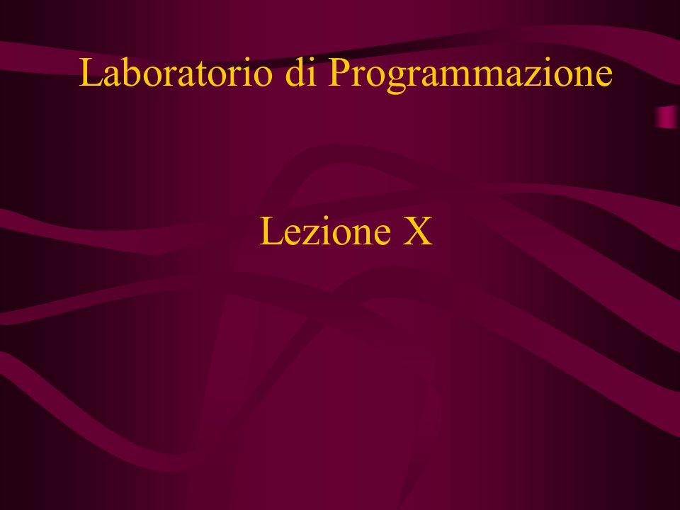 Lezione X Laboratorio di Programmazione