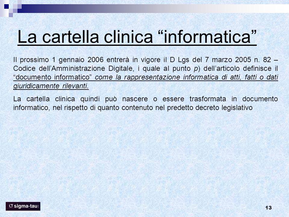 """13 La cartella clinica """"informatica"""" Il prossimo 1 gennaio 2006 entrerà in vigore il D Lgs del 7 marzo 2005 n. 82 – Codice dell'Amministrazione Digita"""