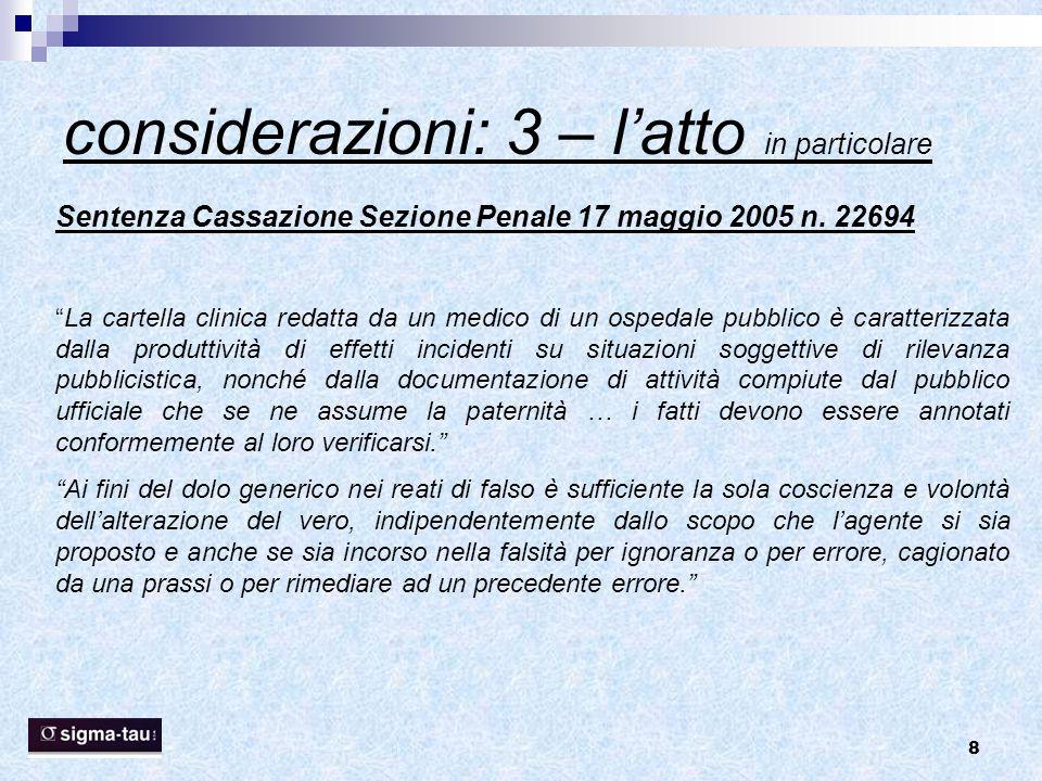 """8 considerazioni: 3 – l'atto in particolare Sentenza Cassazione Sezione Penale 17 maggio 2005 n. 22694 """"La cartella clinica redatta da un medico di un"""