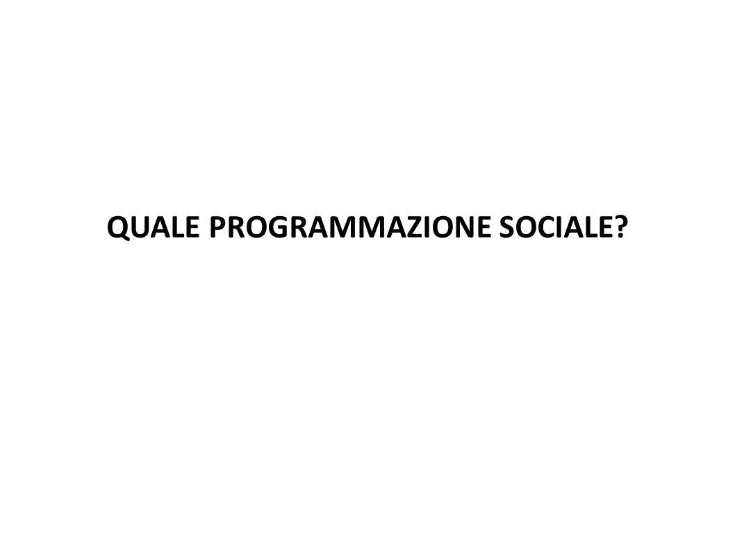 QUALE PROGRAMMAZIONE SOCIALE