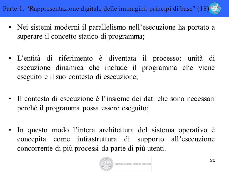 """20 Parte 1: """"Rappresentazione digitale delle immagini: principi di base"""" (18) Nei sistemi moderni il parallelismo nell'esecuzione ha portato a superar"""
