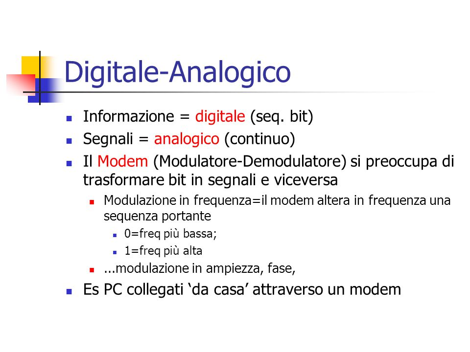 Digitale-Analogico Informazione = digitale (seq.