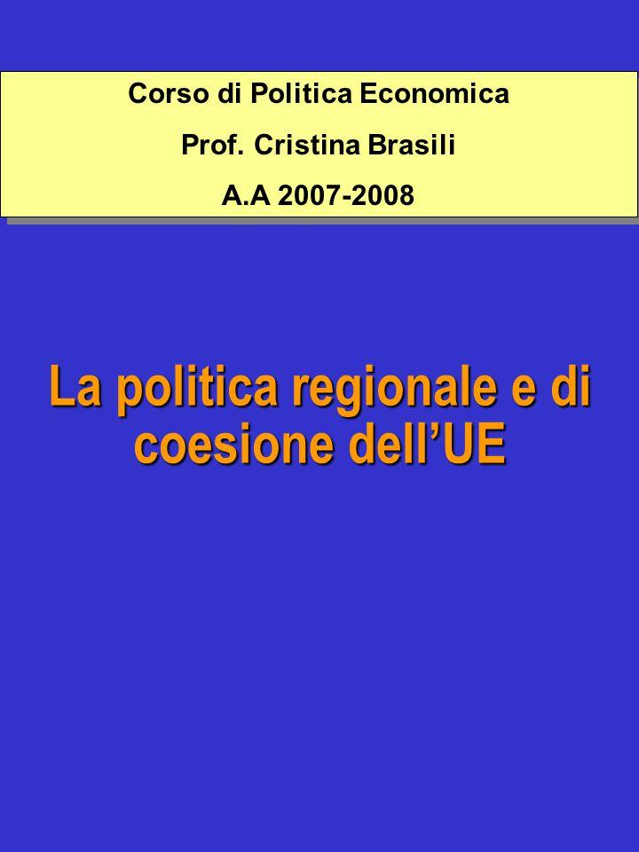 La politica regionale e di coesione dell'UE Corso di Politica Economica Prof.