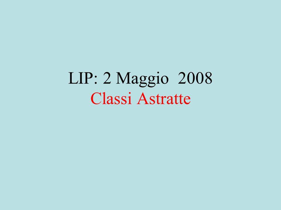 LIP: 2 Maggio 2008 Classi Astratte