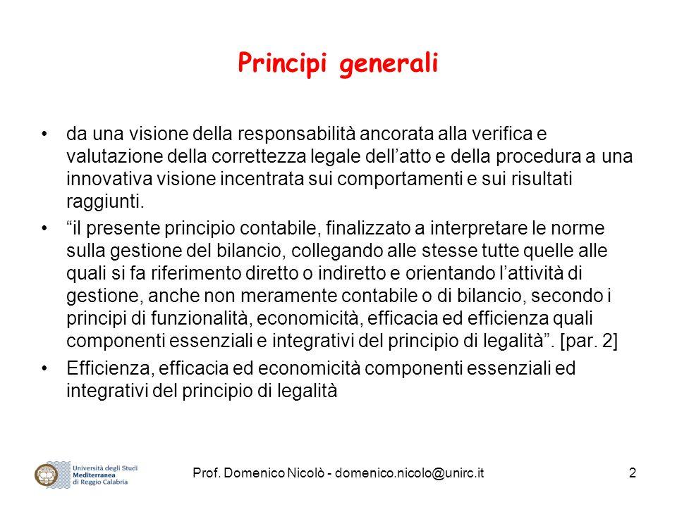 Prof. Domenico Nicolò - domenico.nicolo@unirc.it2 Principi generali da una visione della responsabilità ancorata alla verifica e valutazione della cor