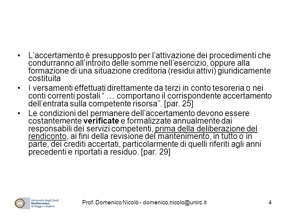 Prof. Domenico Nicolò - domenico.nicolo@unirc.it4 L'accertamento è presupposto per l'attivazione dei procedimenti che condurranno all'introito delle s