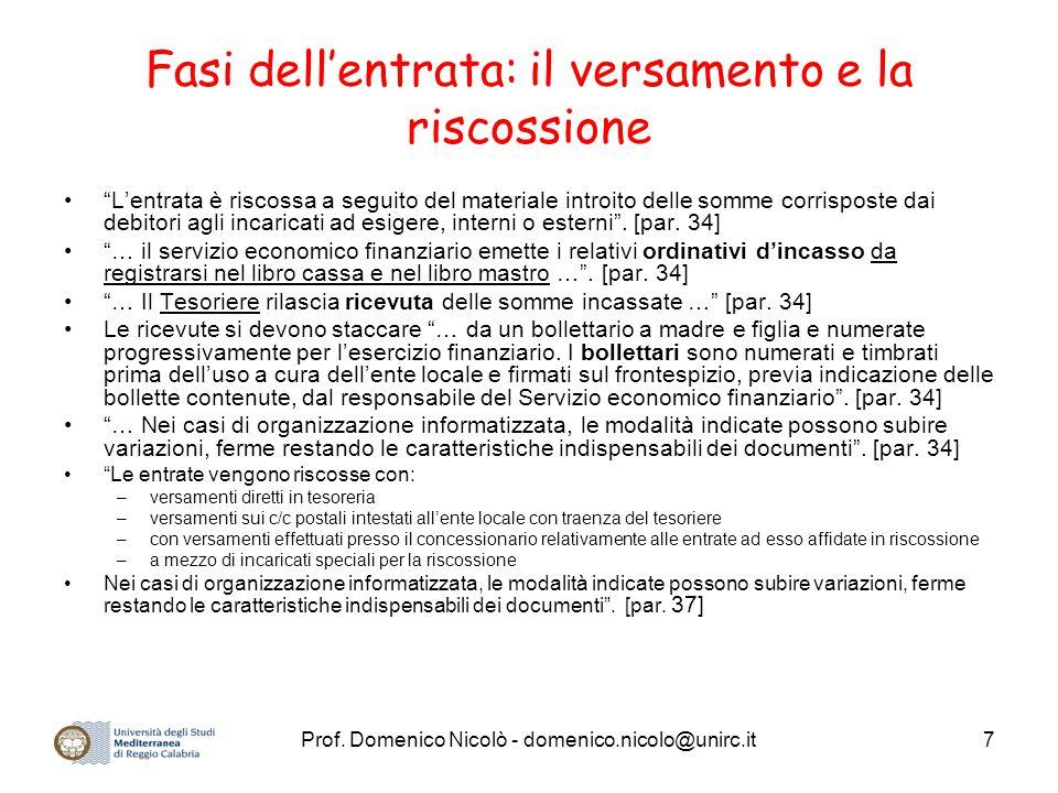 """Prof. Domenico Nicolò - domenico.nicolo@unirc.it7 Fasi dell'entrata: il versamento e la riscossione """"L'entrata è riscossa a seguito del materiale intr"""