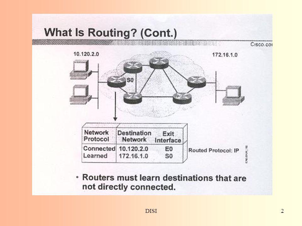 DISI33 Avendo a disposizione la descrizione di piu' strade per arrivare alla stessa destinazione, alcuni algoritmi possono anche effettuare azioni di load balancing.