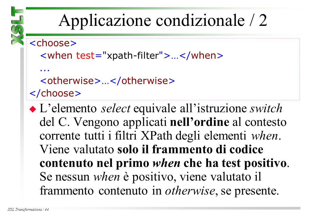 XSL Transformations / 44 Applicazione condizionale / 2 …...