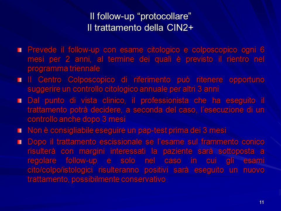 12 Il follow-up protocollare L'opzione alternativa del test HPV (specie in caso di persistenza post-trattamento) Dopo valutazione delle evidenze scientifiche e delle raccomandazioni ministeriali è opportuno introdurre - come opzione alternativa alla precedente modalità di follow-up delle CIN2+ - l'esecuzione dell'HPV-test associato al controllo citologico La colposcopia in questa modalità di f.u.