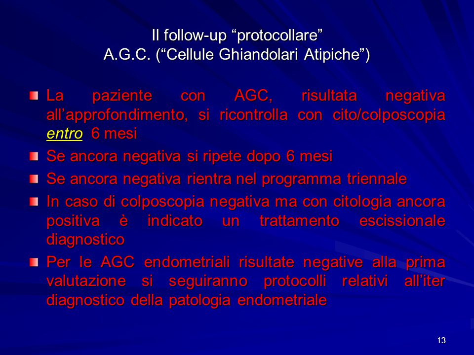 13 Il follow-up protocollare A.G.C.
