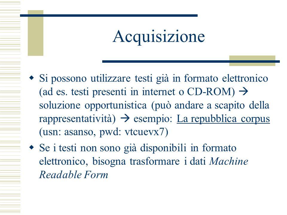 Acquisizione  Si possono utilizzare testi già in formato elettronico (ad es.
