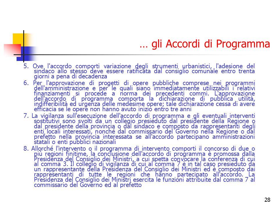 28 … gli Accordi di Programma 5. Ove l'accordo comporti variazione degli strumenti urbanistici, l'adesione del sindaco allo stesso deve essere ratific