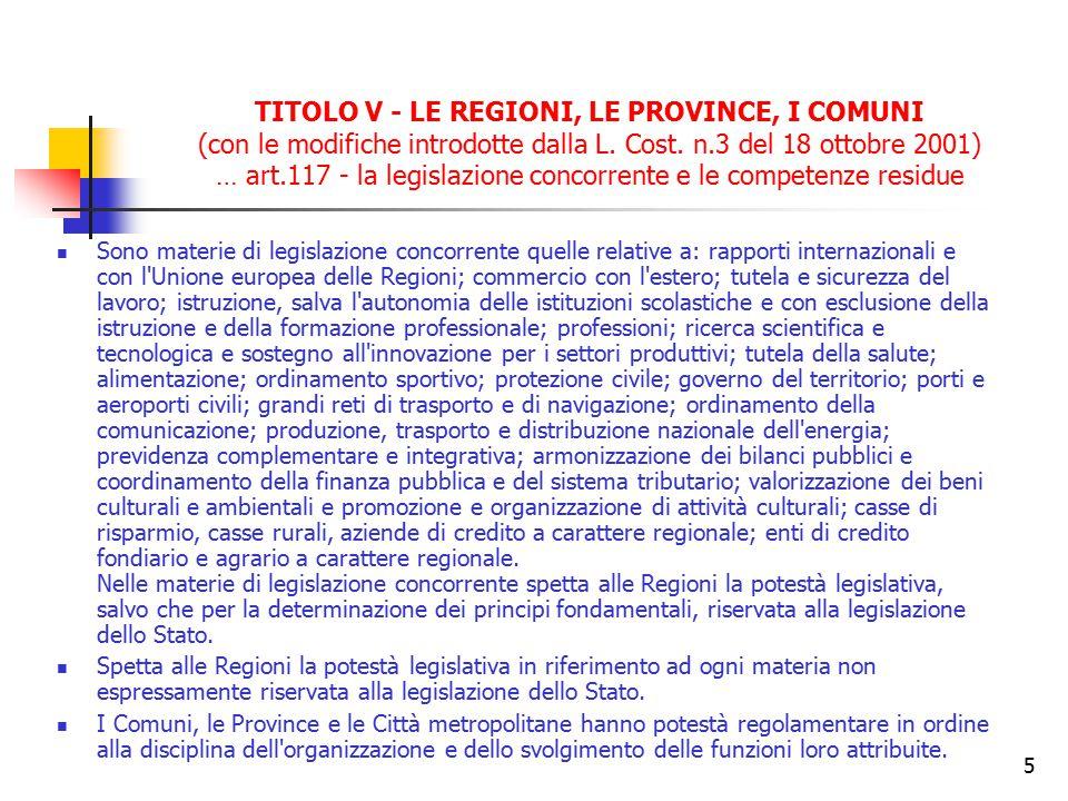 5 TITOLO V - LE REGIONI, LE PROVINCE, I COMUNI (con le modifiche introdotte dalla L. Cost. n.3 del 18 ottobre 2001) … art.117 - la legislazione concor