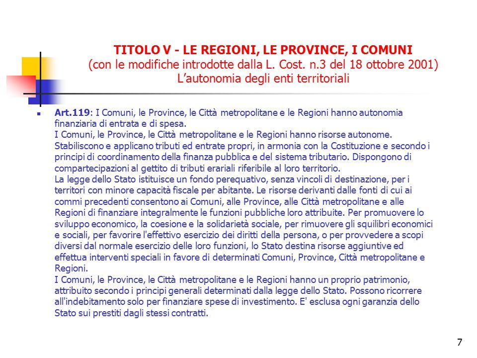 7 TITOLO V - LE REGIONI, LE PROVINCE, I COMUNI (con le modifiche introdotte dalla L. Cost. n.3 del 18 ottobre 2001) L'autonomia degli enti territorial
