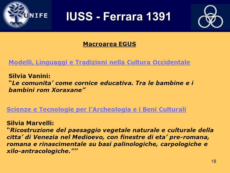 "16 IUSS - Ferrara 1391 IUSS - Ferrara 1391 Macroarea EGUS Scienze e Tecnologie per l'Archeologia e i Beni Culturali Silvia Marvelli: ""Ricostruzione de"