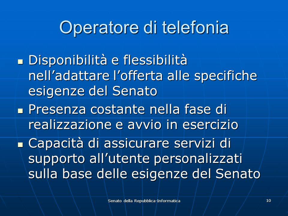 Senato della Repubblica-Informatica 10 Operatore di telefonia Disponibilità e flessibilità nell'adattare l'offerta alle specifiche esigenze del Senato