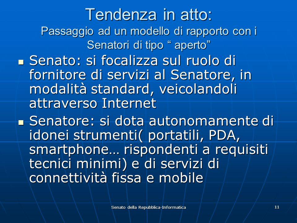 """Senato della Repubblica-Informatica 11 Tendenza in atto: Passaggio ad un modello di rapporto con i Senatori di tipo """" aperto"""" Senato: si focalizza sul"""